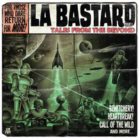 LA BASTARD  - TALES FROM THE BEYOND(eclectic mix of 50 s rock n roll, 60 s surf, soul and 80 s punk)CD