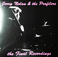 NOLAN, JERRY & THE PROFILERS -The Final Recordings (NEW YORK DOLLS DRUMMER)   LP