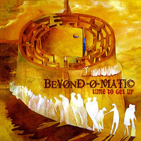 BEYOND-O-MATIC  -TIME TO GET UP(SAN FRANCISCO SPACE ROCK) CD
