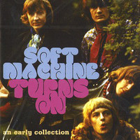 SOFT MACHINE  - Turns On Vol 1 &2 (1967) DOUBLE CD