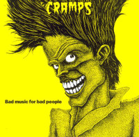 CRAMPS  - BAD MUSIC FOR BAD PEOPLE - YELLOW VINYL  LP