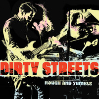DIRTY STREETS - Rough and Tumble (For fans of CCR,  Faces, Humble Pie, Otis Redding, and more!) BLACK VINYL LP