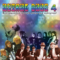 ASTRAL DAZE  VOL #4 (tracks from the heydays of South African psych)  COMP CD