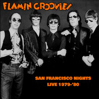 FLAMIN' GROOVIES  -SAN FRANCISCO NIGHTS: LIVE 1979-80- SALE!  CD