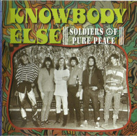 KNOWBODY ELSE- Soldier of Pure Peace(brilliant 60s psych masterpiece ) CD
