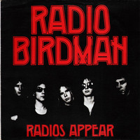 RADIO BIRDMAN - Radios Appear  TRAFALGAR VERSION- DOUBLE CD