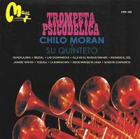 MORAN, CHILO Y SU QUINTETO  -TROMPETA PSICODELICA (RARE MEXICAN MINI LP SLV  )CD