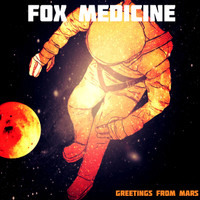 FOX MEDICINE -GREETINGS FROM MARS (stoner  glitter fuzz ) CD