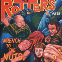 ROTTERS- Wrench to the Nuts Vol 78(Old School CLASSIC PUNK!)  CD