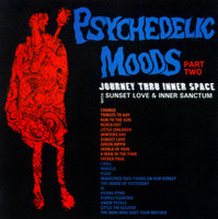 PSYCHEDELIC MOODS PART 2  -Sunset Love & Inner Sanctum Journey Thru Inner Space (60s)  CD