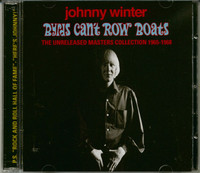 WINTER,JOHNNY -Byrds Can't Row Boats 65-68 DBL CD