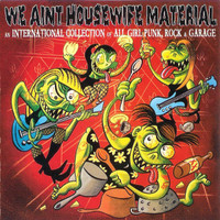 WE AINT HOUSEWIFE MATERIAL  - An international Collection of ALL GIRL PUNK AND GARAGE-  COMP LP