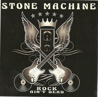 STONE MACHINE-ROCK AIN'T DEAD (Blues-based hard rock band from West Virginia)