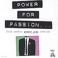 POWER FOR PASSION  - VA File Under Power Pop 1978-85  (obscure powerpop from the US and the UK) CD
