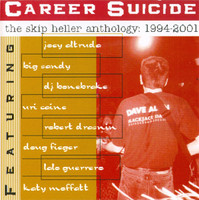 HELLER, SKIP-Career Suicide The  Anthology: 1994-2001 CD