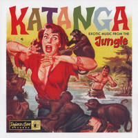 "KATANGA: Exotic Music from the Jungle  10""  (Vintage exotica from the '50s and '60s )COMP LP"
