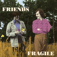 FRIENDS  - Fragile (60s soft Psych/Folk) CD