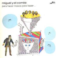 MIGUEL Y EL COMITÉ  -Para Hacer Música..70s acid Fuzz guitar ) CD