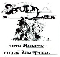 SPROTON LAYER   -With Magnetic Fields Disrupted (like Syd Barrett fronting Cream)CD
