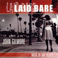 GILMORE, JOHN  - LAID BARE -  CD