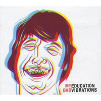 MY EDUCATION   -BAD VIBRATIONS (Texas psych) SALE!  CD