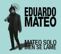MATEO, EDUARDO  - Mateo Solo Bien Se Lame (1972 Uruguay)  CD