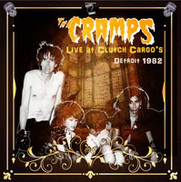 CRAMPS, THE  LIVE AT CLUTCH CARGO'S,DETROIT 1982 LP