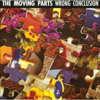 MOVING PARTS, THE  - Wrong Conclusion (late 70s BOSTON Pere Ubu style)  CD