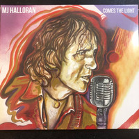 MJ HALLORAN   - Comes the Light  (blues/rock/punk) SALE!   CD
