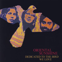 ORIENTAL SUNSHINE   - DEDICATED TO THE BIRD WE LOVE (70s Norwegian psych folk)CD