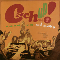 CZECH UP! Vol 2 -WE'D BE HAPPY(2LP)Collection of gems from Czechoslovakia's fan-tastic '60s and '70s-   DBL  COMP LP