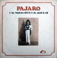 PAJARO  -Pajarito Zaguri y La Murga del Rock & Roll (Founder of Argentine rock, hard hitting acid blues) 2 ONLY -  CD