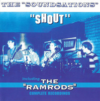 SOUNDSATIONS/The Ramrods  - Shout -Complete Recordings (Michigan garage 2966 rarity)CD