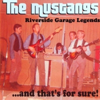 MUSTANGS -And That's for Sure(Riverside garage  legends 1966)  CD