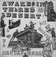 BILL BISSETT AND THE MANDAN MASSACRE -Awake In The Red Desert  (Rare 68 bizarre acid symphony)  CD