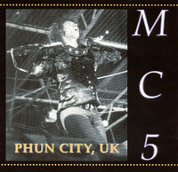 MC5-Phun City UK   (LIVE AT PHUN CITY FESTIVAL 1970)  CD