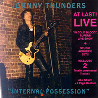 THUNDERS, Johnny-Internal Posession AT Last   (Live Recordings)  CD