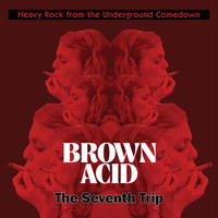BROWN ACID  - THE  SEVENTH  TRIP (HEAVY ROCK FROM THE UNDERGROUND COMEDOWN) RED VINYL  COMP LP