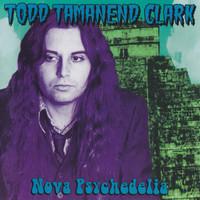 CLARK, TODD TAMANEND -NOVA PSYCHEDELIA-1975-1985  DBL CD