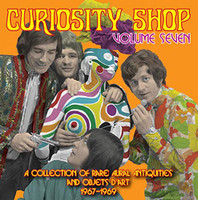 CURIOSITY SHOP  VOL 7 -A Rare Collection of Aural Antiquities and Objets d'Art 1967-1969  COMP CD
