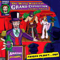 FROZEN PLANET  1969-THE HEAVY MEDICINAL GRAND EXPO(Aussie psych/jam-rockers) CD