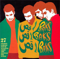 RAKS RAKS RAKS   -VA  27 GOLDEN GARAGE PSYCH NUGGETS FROM THE IRANIAN 60S SCENE-  COMP CD