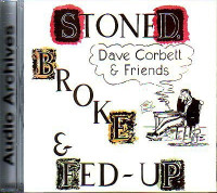 CORBETT, DAVE & FRIENDS  - STONED, BROKE & FED-UP (1973 trippy psych/ jug band!) CD