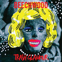 BEECHWOOD  -TRASH GLAMOUR  (Nuggets style true psych/rock and roll) BLACK VINYL   LP