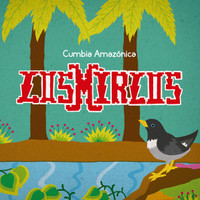 MIRLOS,LOS -Cumbia Amazon (Surf, Fuzz and reverb  1972 to 1980) LP