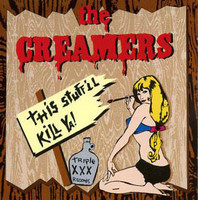 CREAMERS   - This Stuff'll Kill Ya (West Coast punk w female vocals) CD