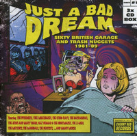 JUST A BAD DREAM   -SIXTY BRITISH GARAGE AND TRASH NUGGETS 1981-89  - 3 CD BOX SET of 80s garage COMP CD