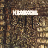 KROKODIL  -SWAMP(1970 Krautrock legends)180 gram LP
