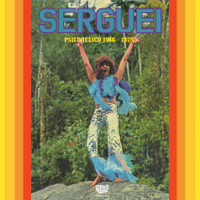 SERGUEI   - Psicodelico 1966-1975 (Rare Brazilian psych)SALE!  LP