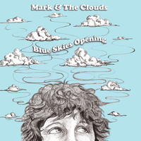 MARK & THE CLOUDS  - BLUE SKIES OPENING (UK power pop) CD